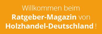 willkommen-beim-ratgeber-magazin-holzhandel-deutschland